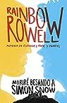 Moriré besando a Simon Snow par Rowell
