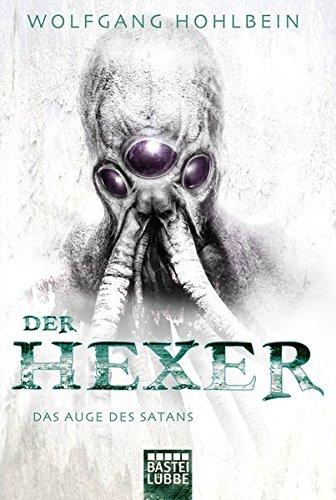 Das Auge des Satans: Ein Hexer-Roman. Der Hexer Band 5 (Allgemeine Reihe. Bastei Lübbe Taschenbücher)