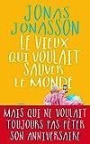 Le Vieux qui voulait sauver le monde / Jonas Jonasson   Jonasson, Jonas (1961-....). Auteur