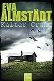 Kalter Grund: Pia Korittkis erster Fall. Kriminalroman (Kommissarin Pia Korittki, Band 1)
