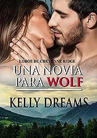 Una novia para Wolf par Kelly Dreams