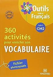 360 activités pour enrichir son vocabulaire CM2 : Fichier photocopiable, Programme 2008