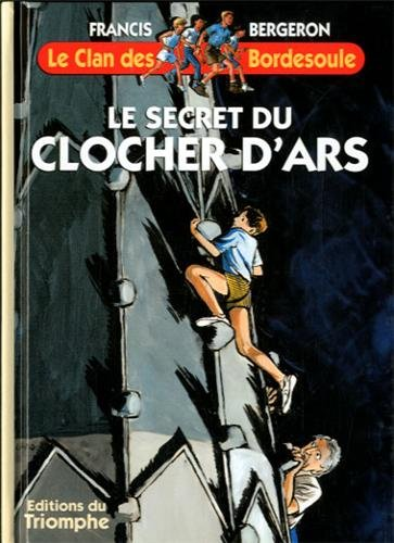 Le Clan des Bordesoule T08 - le Secret du Clocher d Ars par Francis Bergeron