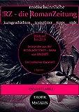 !RZ - die erotischsinnliche RomanZeitung: EROTIKMAGAZIN im Buchformat (Ausgabe Juli 2019)