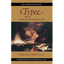 Typee: A Peep at Polynesian Life (The Writings of Herman Melville)