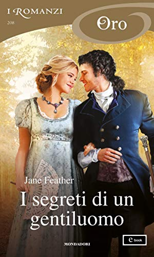 I segreti di un gentiluomo (I Romanzi Oro) di [Feather, Jane]