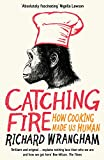 Image de Catching Fire: How Cooking Made Us Human
