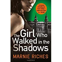 The Girl Who Walked in the Shadows: A gripping thriller that keeps you on the edge of your seat (George McKenzie, Book 3)