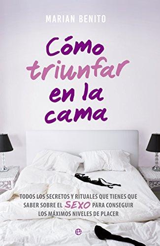 Cómo triunfar en la cama (Fuera de colección) por Marian Benito