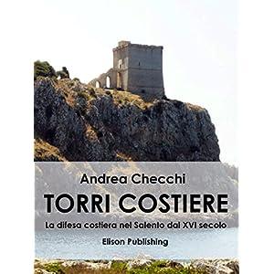 Torri costiere: La difesa costiera nel Salento dal XVI secolo