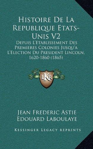 histoire-de-la-republique-etats-unis-v2-depuis-letablissement-des-premieres-colonies-jusqua-lelectio