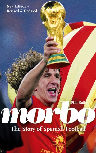 Morbo: The Story of Spanish Football por Phil Ball
