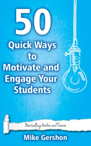 50 Quick Ways to Motivate and Engage Your Students (Quick 50 Teaching Series Book 6) (English Edition)