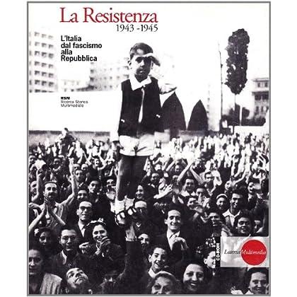 La Resistenza. L'italia Dal Fascismo Alla Repubblica. Cd-Rom Versione Mac