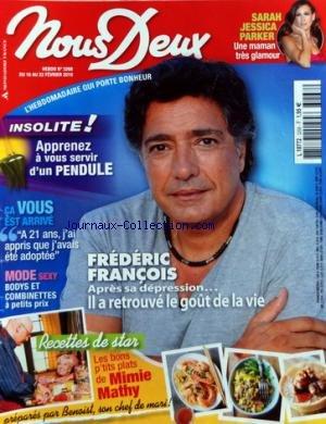 NOUS DEUX [No 3268] du 16/02/2010 - FREDERIC FRANCOIS - SARAH JESSICA PARKER MAMAN - APPRENEZ A VOUS SERVIR D'UN PENDULE - A 21 ANS J'AI APPRIS QUE J'AVAIS ETE ADOPTEE - MODE SEXY - RECETTES DE STAR / MIMIE MATHY ET BENOIST