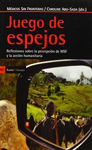 Juego de espejos : reflexiones sobre la percepción de MSF y la acción humanitaria (Antrazyt, Band 403)