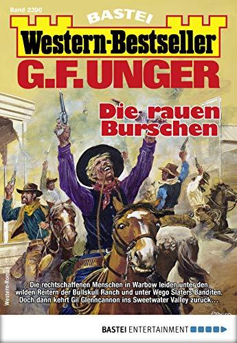 G. F. Unger Western-Bestseller 2390 - Western: Die rauen Burschen