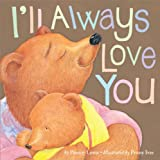 I'll Always Love You: Written by Paeony Lewis, 2013 Edition, (Reprint) Publisher: Tiger Tales [Paperback]