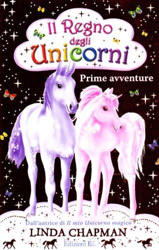 Prime avventure. Il regno degli unicorni: 1