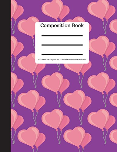 Composition Book 100 sheet/200 pages 8.5 x 11 in.-Wide Ruled- Heart Balloons: | Purple and Pink Heart Balloons Notebook for School | Student Journal | ... Book | Writing Notebook |Soft Cover Notepad por Goddess Book Press