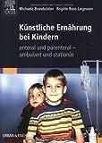 Künstliche Ernährung bei Kindern: enteral - parenteral, ambulant und stationär