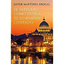 El Vaticano como nunca te lo habían contado: Un viaje inolvidable por el arte, la historia y los protagonistas de este destino privilegiado
