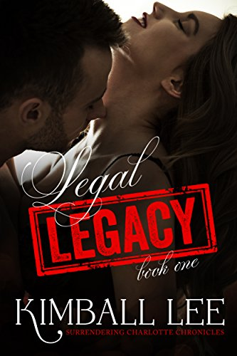 Legal Legacy (Surrendering Charlotte Chronicles Book 9)