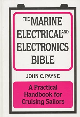The Marine Electrical and Electronics Bible by John C. Payne (1955-01-01)