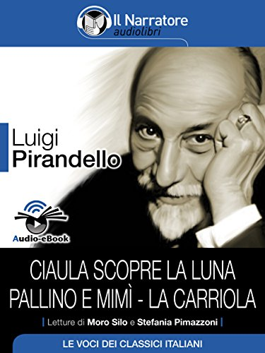 Ciaula scopre la luna - Pallino e Mimì - La carriola (Audio-eBook ...