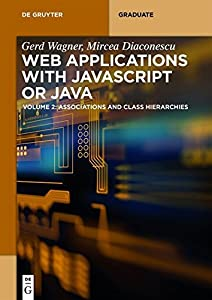 diseño grafico diseño web: Web Applications with Javascript or Java: Volume 2: Associations and Class Hiera...