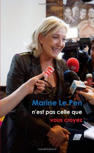 Marine Le Pen n'est pas celle que vous croyez (Format Poche)