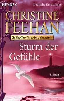 Sturm der Gefühle: Roman (Die Drake-Schwestern 6) von [Feehan, Christine]