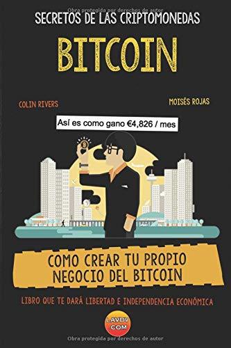 SECRETOS DE LAS CRIPTOMONEDAS: COMO CREAR TU PROPIO NEGOCIO DEL BITCOIN