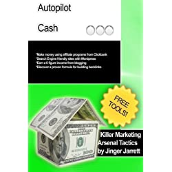 Killer Marketing Arsenal Tactics: Autopilot Cash