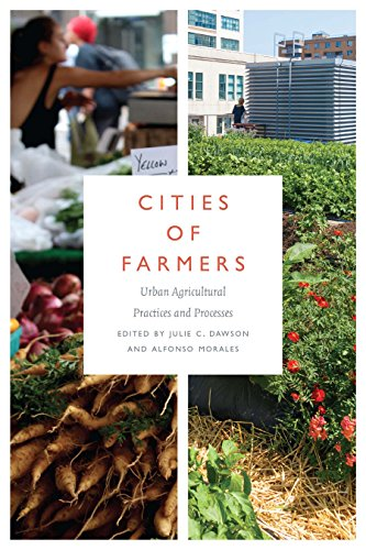 Cities of Farmers: Urban Agricultural Practices and Processes (English Edition)
