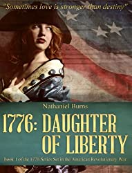1776: Daughter of Liberty: Book 1 of the 1776 Series Set during the American Revolutionary War (English Edition)