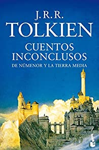 Cuentos inconclusos par J. R. R. Tolkien