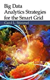 [Big Data Analytics Strategies for the Smart Grid] (By: Carol L. Stimmel) [published: August, 2014]