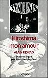 Alain Resnais : Hiroshima mon amour - Etude critique - Collection