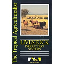 The Tropical Agriculturalist Livestock Production Systems (Tropical Agriculturalist: Macmillan/CTA)