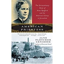 [( American Priestess: The Extraordinary Story of Anna Spafford and the American Colony in Jerusalem )] [by: Jane Fletcher Geniesse] [Sep-2009]