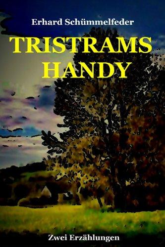 TRISTRAMS HANDY: Zwei Erzählungen mit überraschendem Ausgang