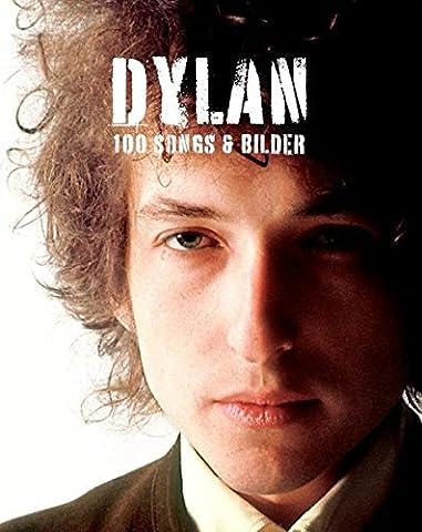 Dylan. 100 Songs & Bilder