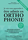 Je Vais Vous Apprendre à Etre Admis en Orthophonie - Edition 2018 - Méthodes et Secrets pour Réussir le Concours d'Orthophoniste (Préparation Epreuves Ecrites et Orales)