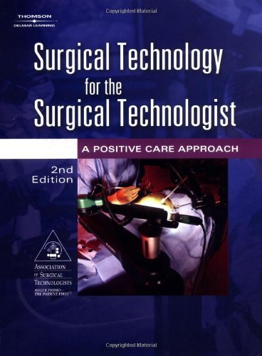 Surgical Technology for the Surgical Technologist: A Positive Care Approach by Association of Surgical Technologists (2003-12-23)