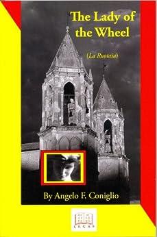 The Lady of the Wheel: La Ruotaia (Sicilian Studies Book 23) (English Edition) di [Coniglio, Angelo]