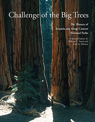 Challenge of the Big Trees: A History of Sequoia and Kings Canyon National Parks