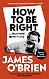 How To Be Right: … in a world gone wrong