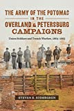 The Army of the Potomac in the Overland and Petersburg Campaigns: Union Soldiers and Trench Warfare, 1864-1865