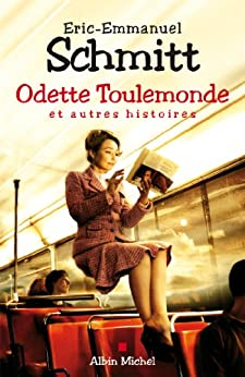 Odette Toulemonde et autres histoires par [Schmitt, Eric-Emmanuel]